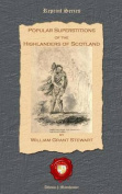 Popular Superstitions of the Highlanders of Scotland