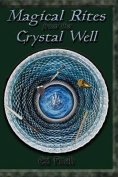 Magical Rites from the Crystal Well