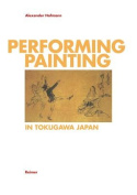 Performing/Painting in Tokugawa Japan