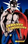 Unmasked & Undressed