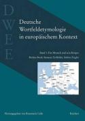 Deutsche Wortfeldetymologie in Europaischem Kontext (Dwee)