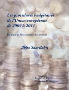 Les Procedures Budgetaires de L'Union Europeenne de 2009 a 2011 - Du Traite de Nice Au Traite de Lisbonne [FRE]