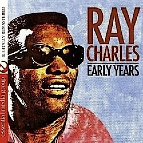 Early Years [2011] by Ray Charles