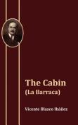 The Cabin (La Barraca)