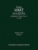 Mazeppa (Symphonic Poem No. 6), S. 100 - Study Score