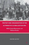 Protest and Organization in the Alternative Globalization Era