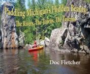 Paddling Michigan's Hidden Beauty