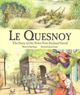 Le Quesnoy The Story Of Town New Zealand Saved By Glyn Harper 2012 Illustrated Jennifer Cooper Is A Military Historian And Has Written