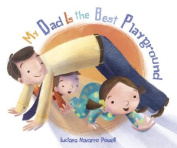 My Dad Is the Best Playground [Board Book]