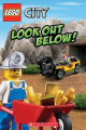 Lego City: Look Out Below! (Scholastic Reader