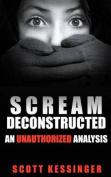 Scream Deconstructed