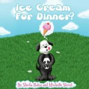 Ice Cream for Dinner?
