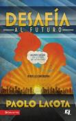 Desafia al Futuro [Spanish]