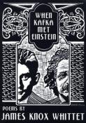 When Kafka Met Einstein