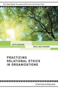 Practicing Relational Ethics in Organizations