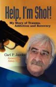Help, I'm Shot!