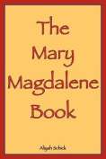 The Mary Magdalene Book