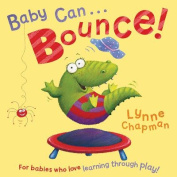 Baby Can Bounce! [Board book]