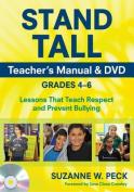 Stand Tall Teacher's Manual & DVD, Grades 4--6