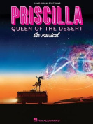 Priscilla, Queen of the Desert - The Musical
