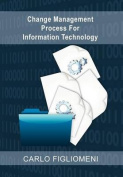 Change Management Process for Information Technology