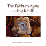 The Fairburn Agate of the Black Hills