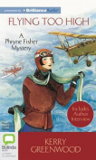 Flying Too High (Phryne Fisher Mysteries  [Audio]