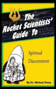 The Rocket Scientists' Guide to Discernment