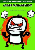 Anger Management 5-11 Session Plans Using Strength Based Solutions