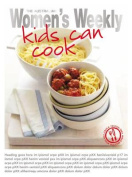 Kids Can Cook (The Australian Women's Weekly