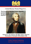 The Armies Of The First French Republic, And The Rise Of The Marshals of Napoleon I. Vol III,