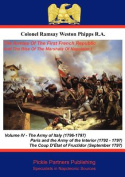 The Armies Of The First French Republic, And The Rise Of The Marshals of Napoleon I. Vol IV,