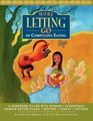 More Letting Go of Compulsive Eating