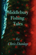 Middlebury Fishing Tales