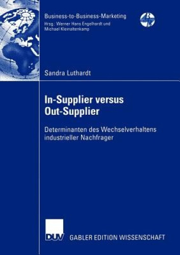 In-Supplier Versus Out-Supplier (Business-to-Business-Marketing) [GER] by Sandra