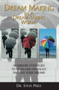 Dream Making in a Dream Taking World
