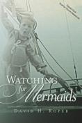 Watching for Mermaids