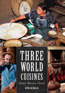 Three World Cuisines: Italian, Mexican, Chinese (Altamira Studies in Food and Gastronomy)