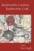 Roadworthy Creature, Roadworthy Craft
