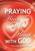 Praying Heart to Heart with God