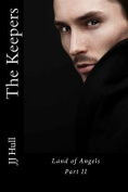 The Keepers, Land of Angels Part II