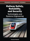 Railway Safety, Reliability, and Security
