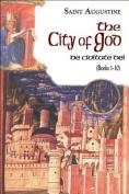 The City of God: Books 1 - 10: v. 6: Pt. 1
