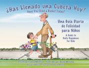 Ohas Llenado Una Cubeta Hoy? [Spanish]
