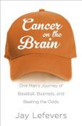 Cancer on the Brain