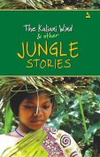 The Kaliani Wind & Other Jungle Stories