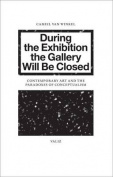 During the Exhibition the Gallery Will Be Closed