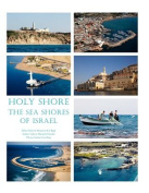 Holy Shore The Sea Shores of Israel