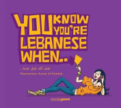 You Know You're Lebanese When...