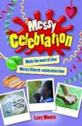 Messy Celebration